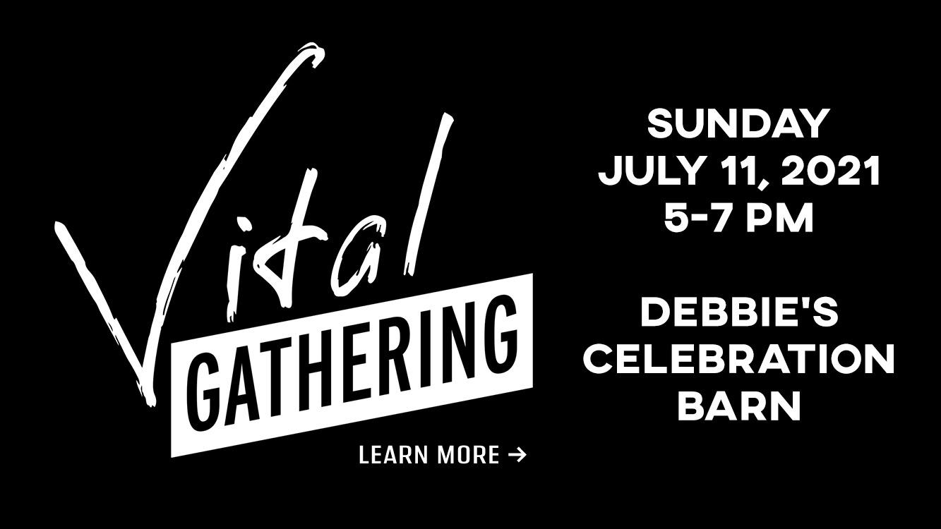July 11, 2021 - Vital Gathering