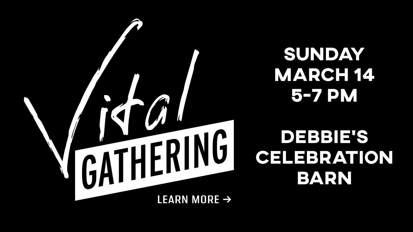 Vital Gathering - March 14