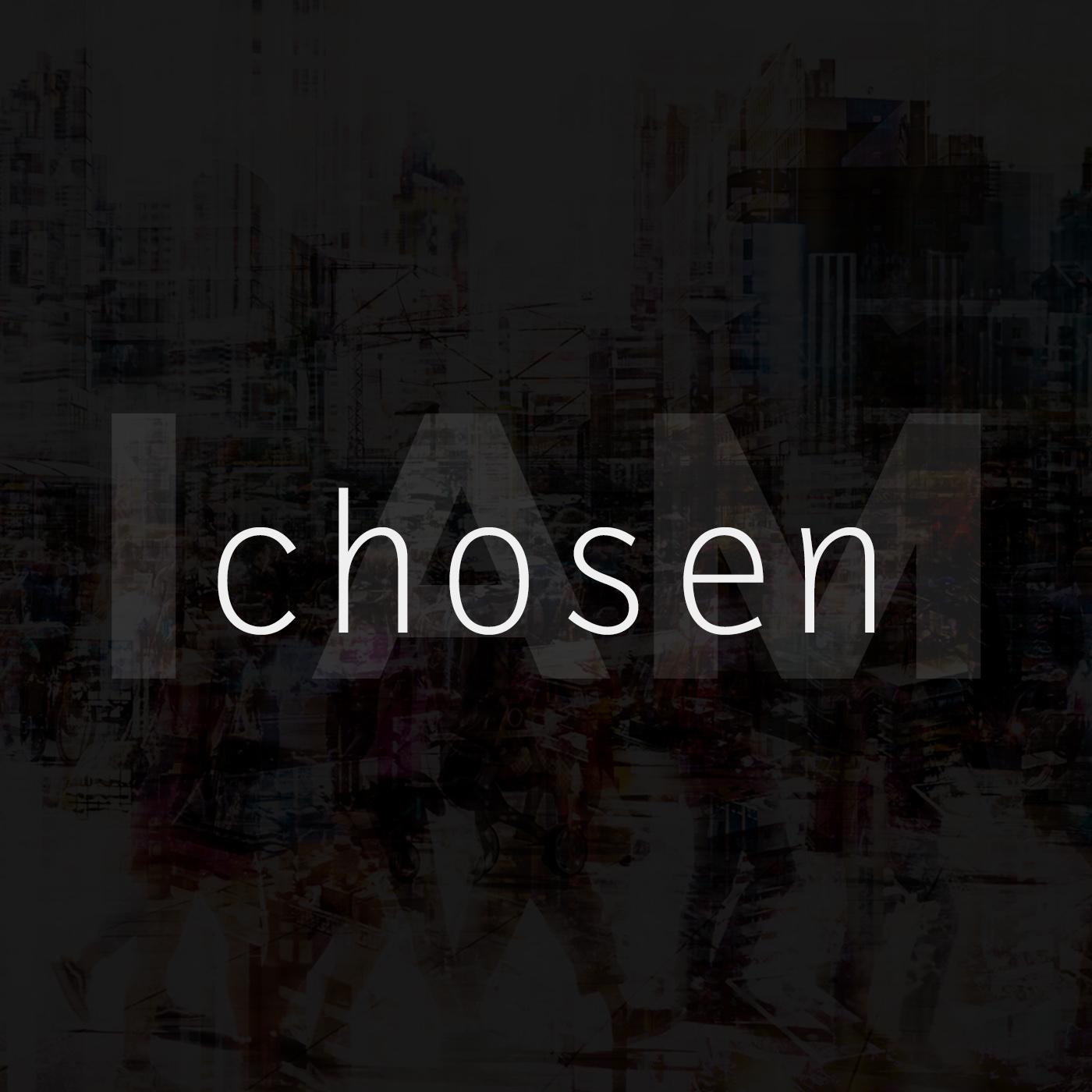 I Am Chosen - KBOE Series