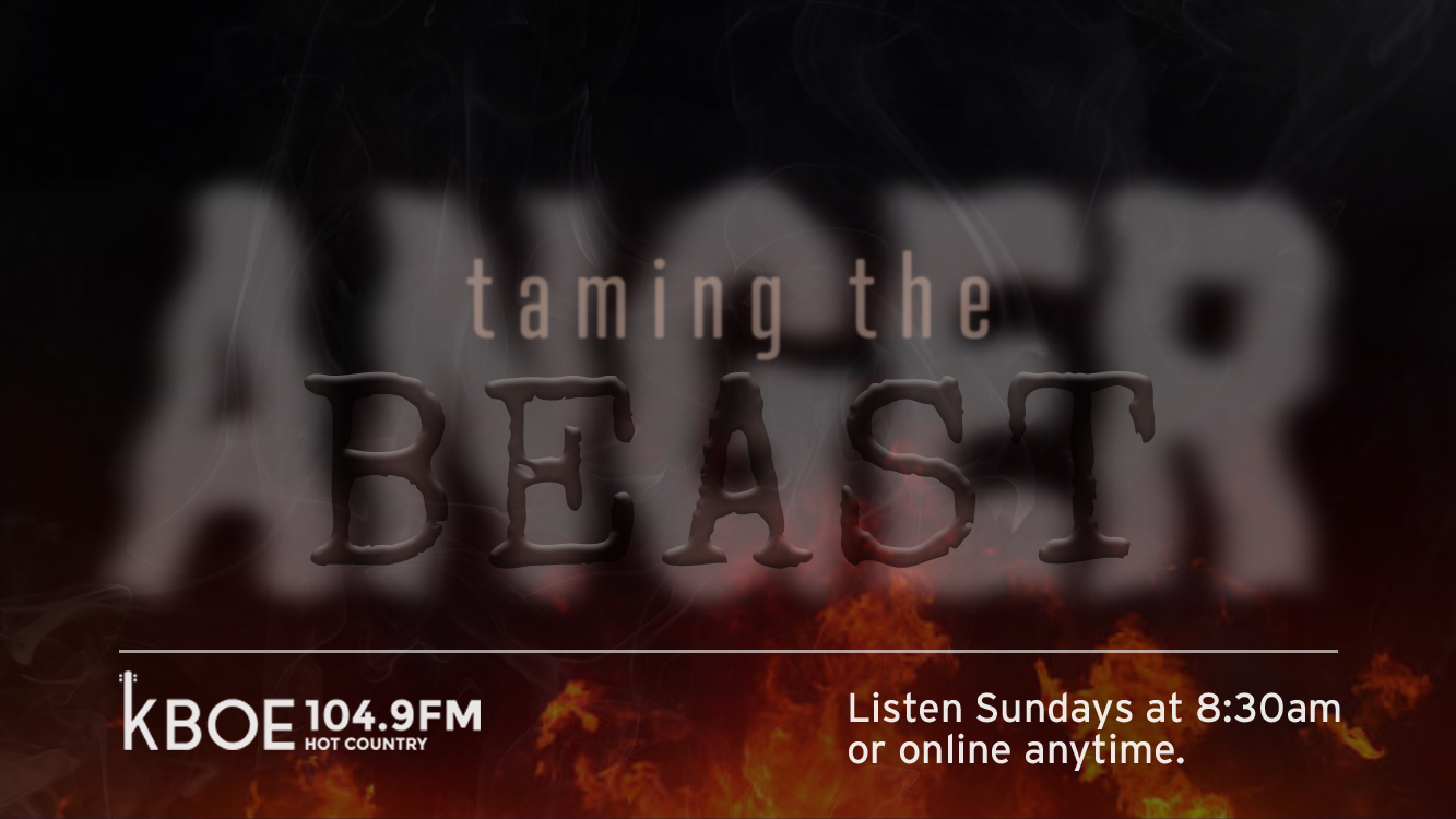Anger: Taming the Beast - KBOE Radio Series
