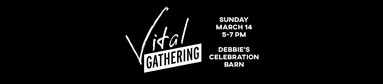 Vital Gathering - March 14, 2021